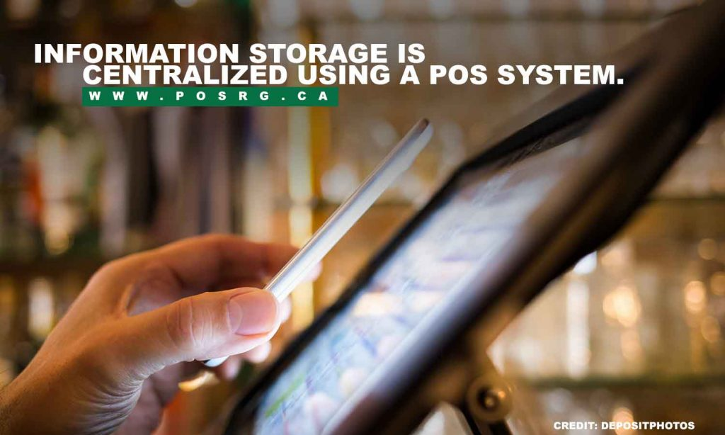 Information storage is centralized using a POS system.