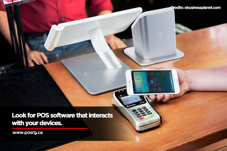 Look for POS software that interacts with your devices.