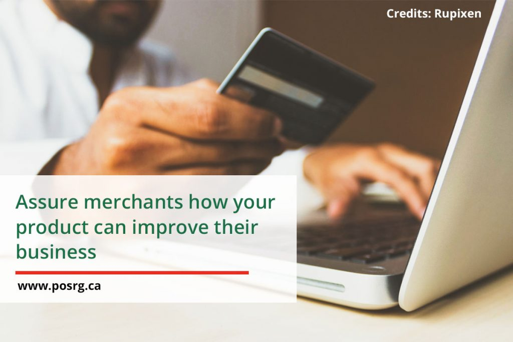 Assure merchants how your product can improve their business