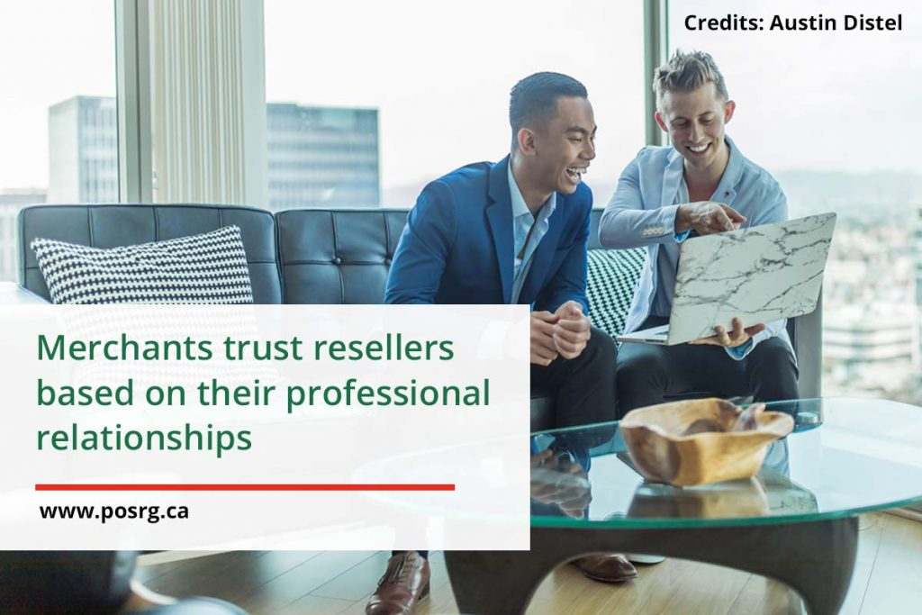 Merchants trust resellers based on their professional relationships