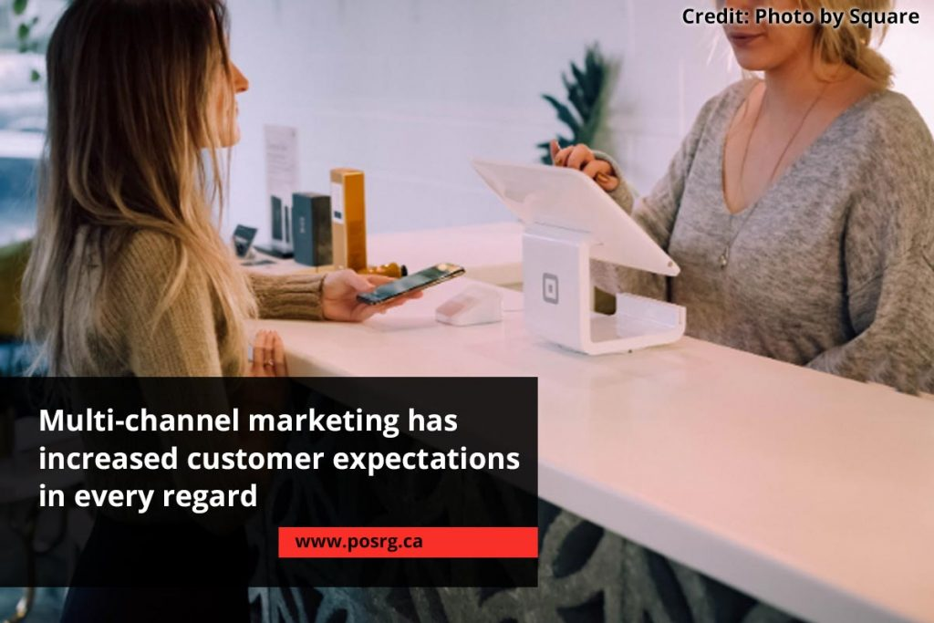 Multi-channel marketing has increased customer expectations in every regard