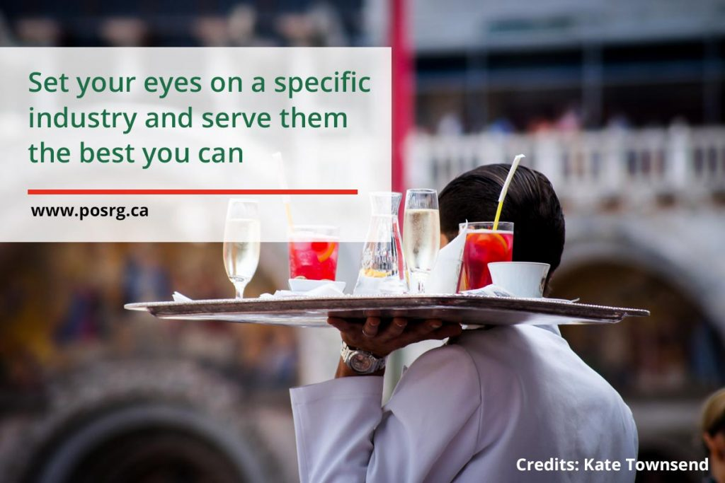 Set your eyes on a specific industry and serve them the best you can