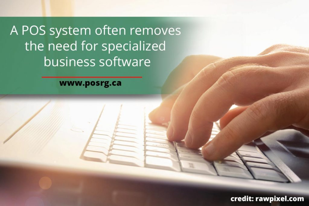 A POS system often removes the need for specialized business software