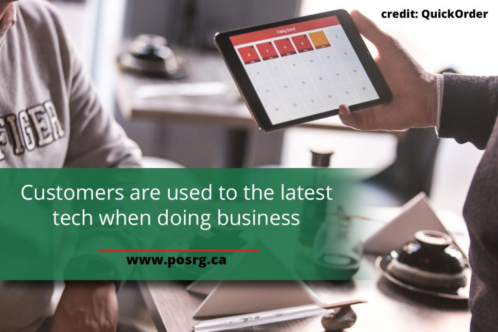 Customers are used to the latest tech when doing business