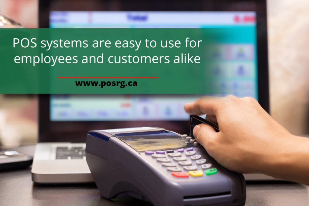 POS systems are easy to use for employees and customers alike
