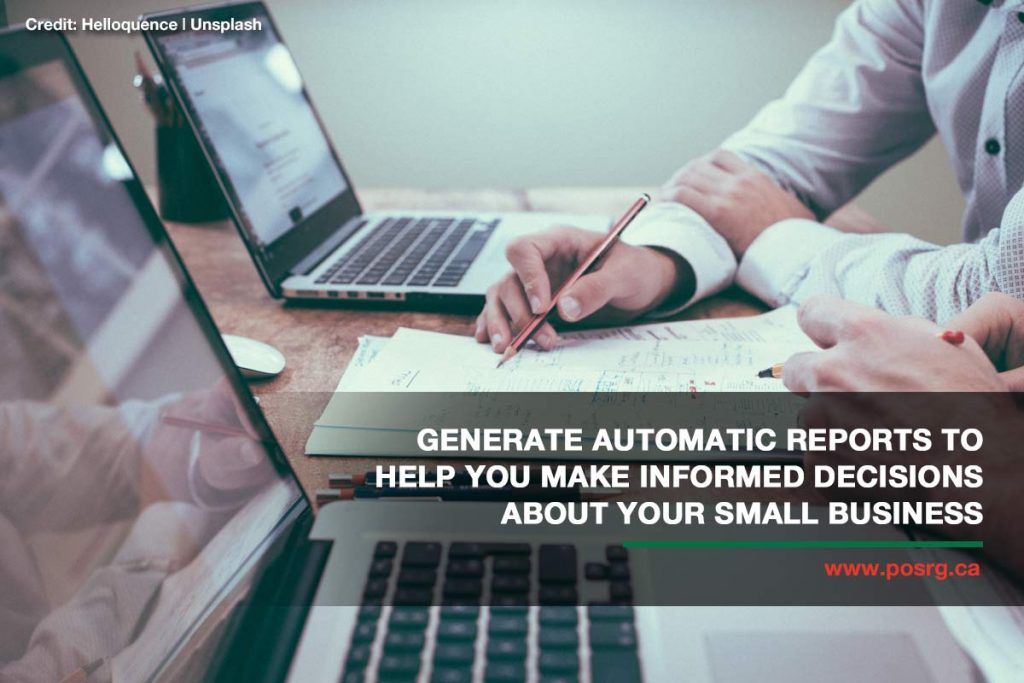 Generate automatic reports to help you make informed decisions about your small business