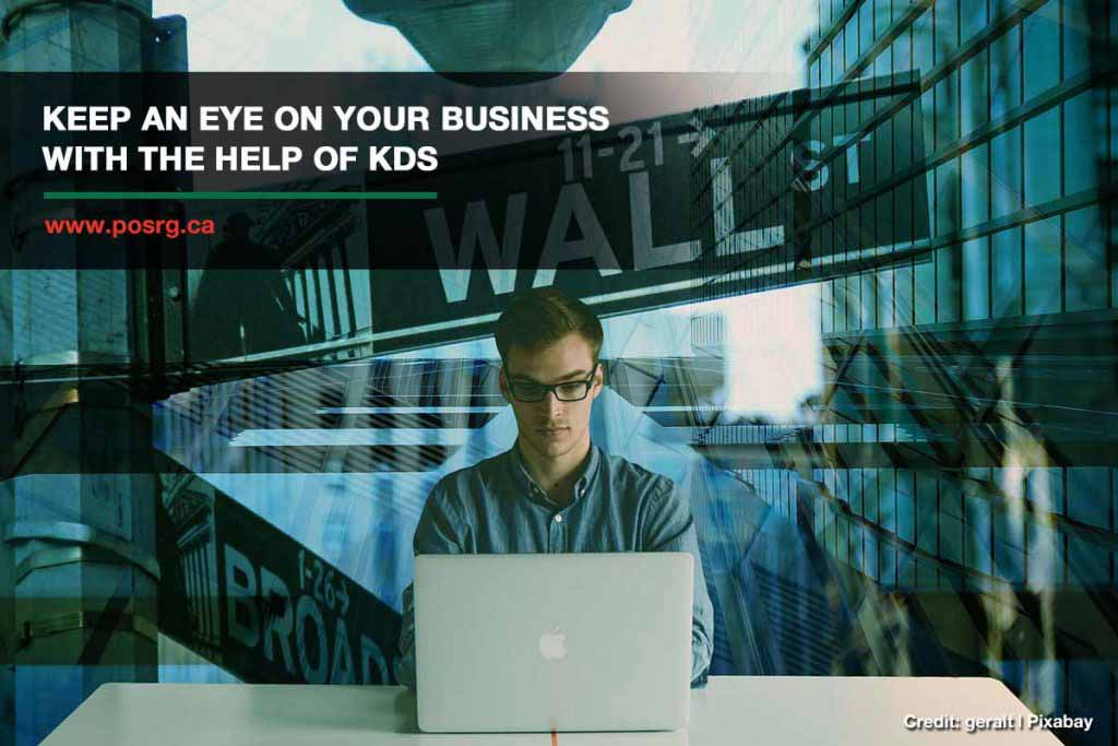 Keep an eye on your business with the help of KDS