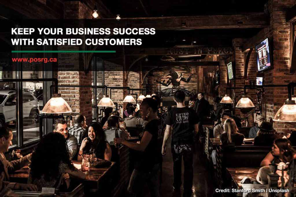 Keep your business success with satisfied customers