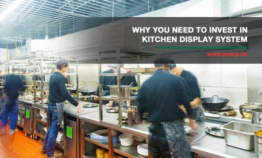 Why You Need to Invest in Kitchen Display System