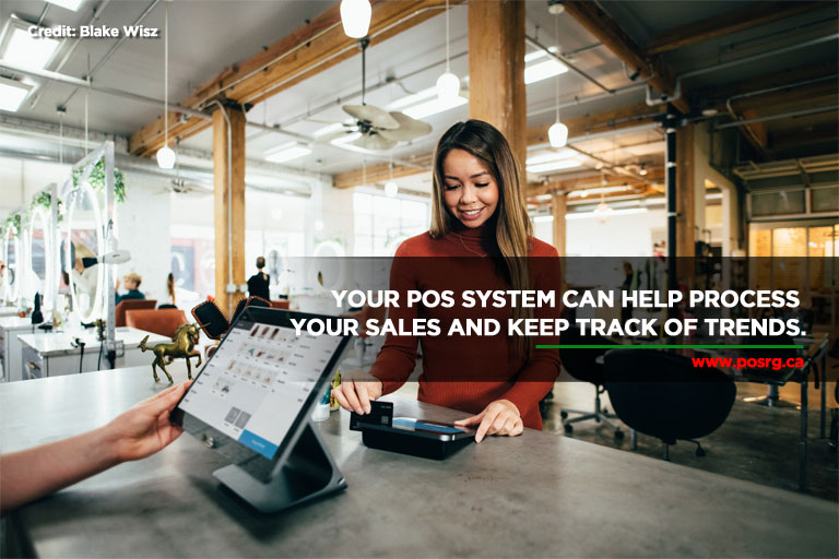 Your POS system can help process your sales and keep track of trends.