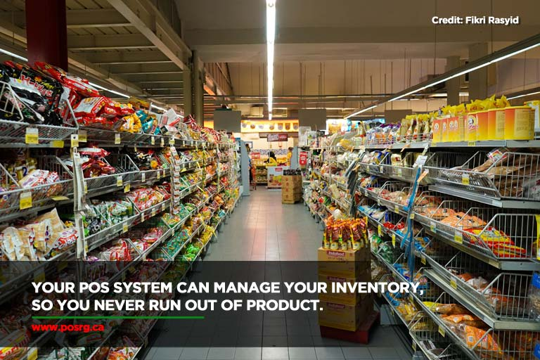 Your POS system can manage your inventory, so you never run out of product.