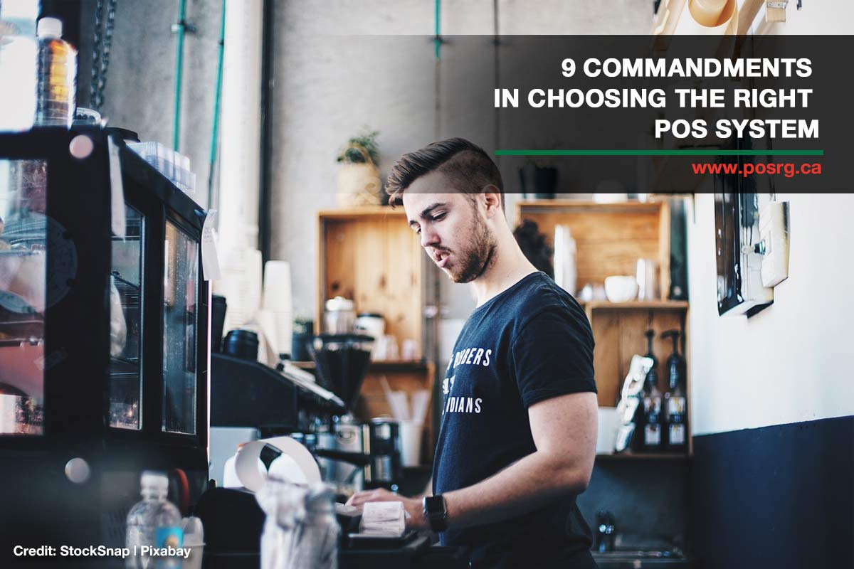 9 Commandments in Choosing the Right POS System