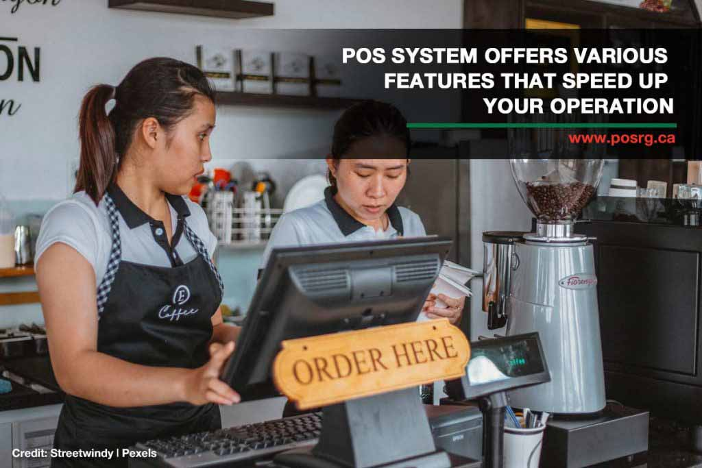 POS system offers various features that speed up your operation