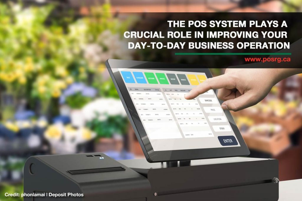 The POS system plays a crucial role in improving your day-to-day business operation