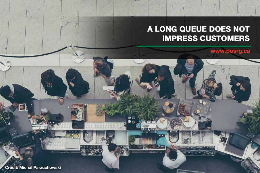 A long queue does not impress customers