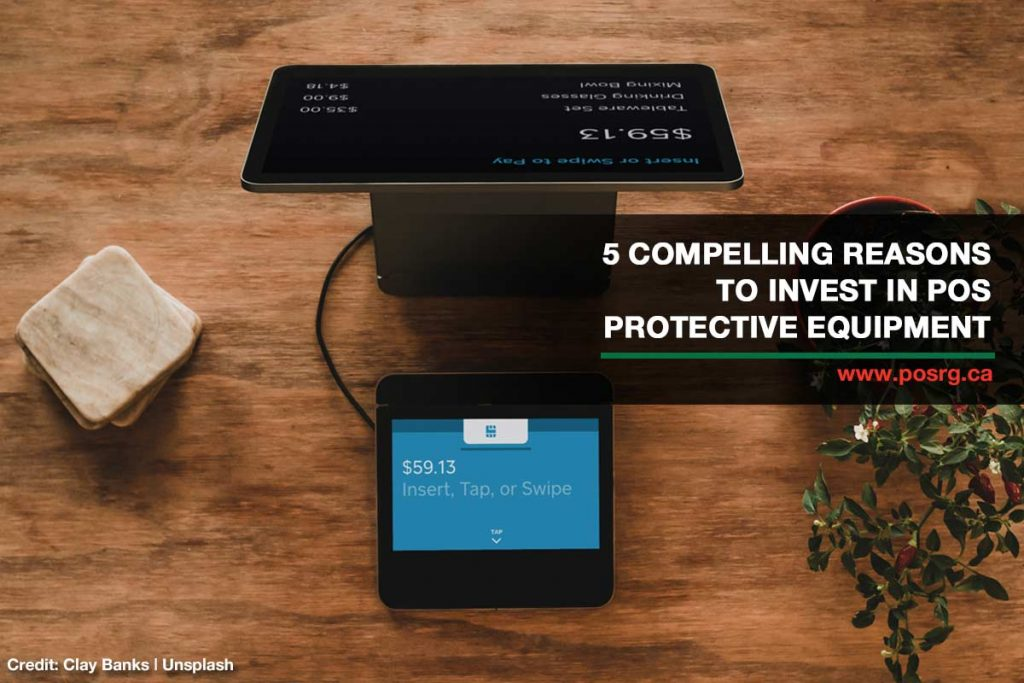 5 Compelling Reasons to Invest in POS Protective Equipment